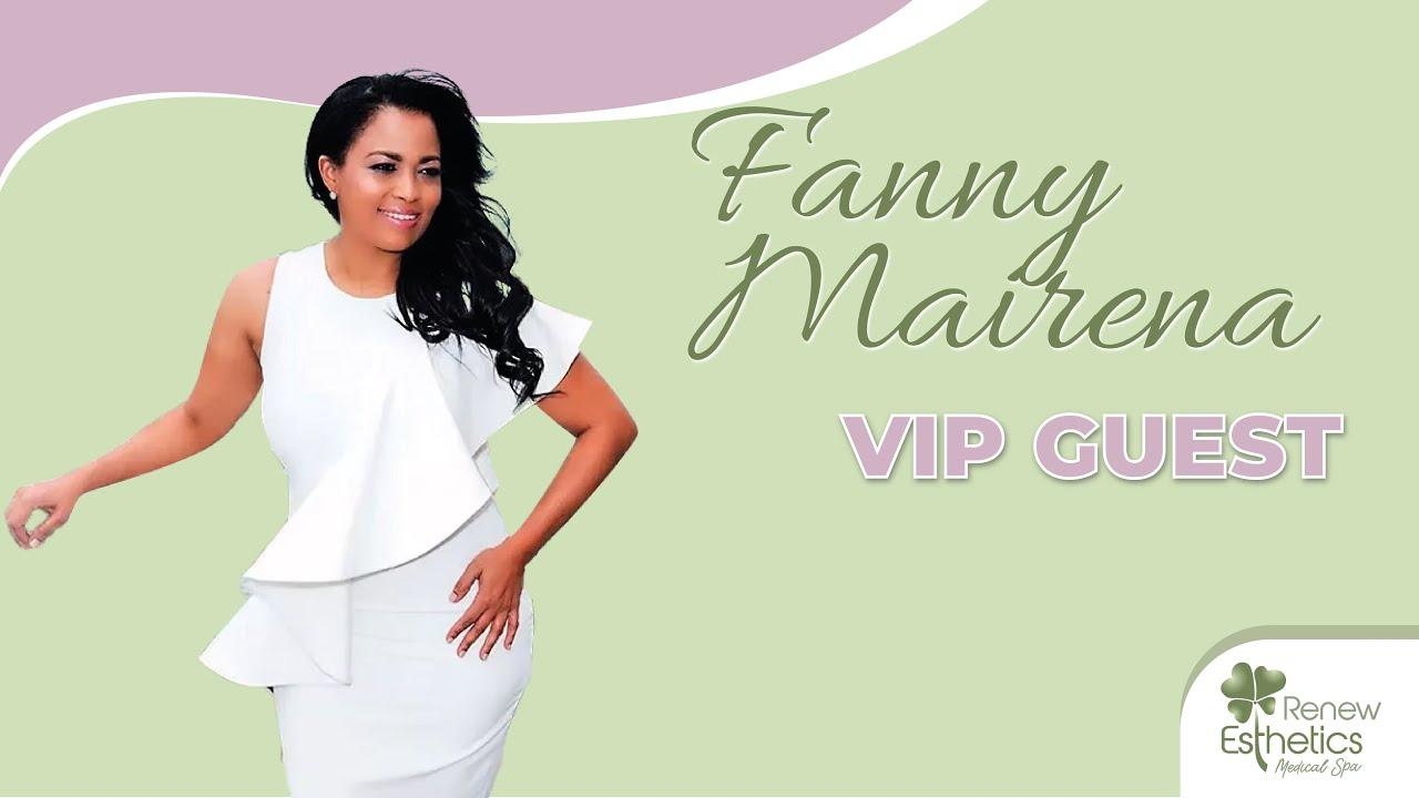 VIP Guest Fanny Mairena | Renew Esthetics MediSpa - YouTube