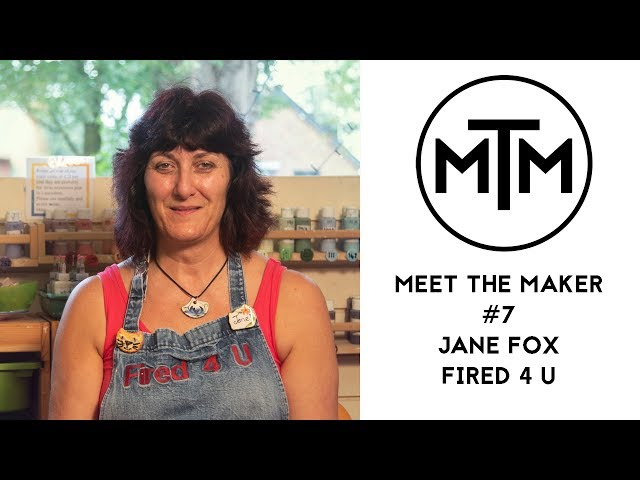 Meet The Maker #7 - Jane Fox from Fired 4 U