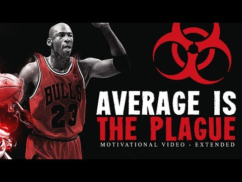 AVERAGE IS THE PLAGUE – POWERFUL Motivational Speech Video (Ft. Positive Worldwide)