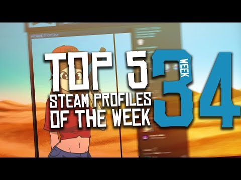 Top 5 Steam Profiles Of The Week | #34