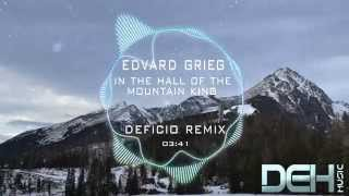 Edvard Grieg - In the Hall of the Mountain King (Deficio Remix)