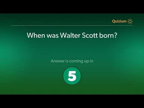 When was Walter Scott born?   Walter Scott Quiz
