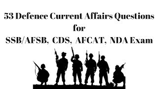 2017 Most Important 53 Defence Current Affairs for SSB, NDA, CDS, AFCAT Exam