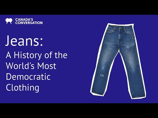 Jeans: The history of the world's most democratic clothing