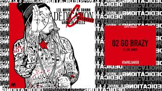 Lil Wayne - Go Brazy ft Jay Jones [D6 Reloaded]