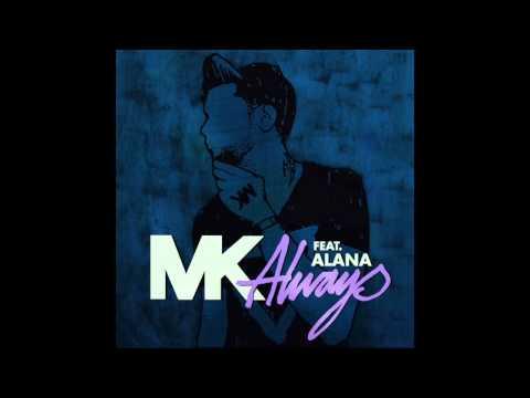 MK - Always (featuring Alana) [MK Area10 Remix]