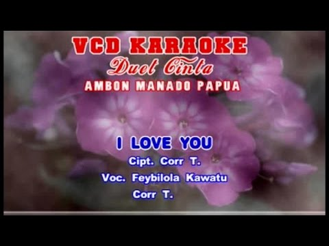 Feybiola Kawatu, Corr T. - I Love You (Official Lyrics Video)