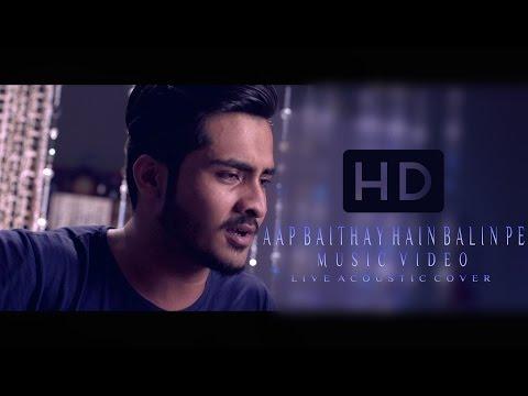 Aap Baithay Hain Balin Pe   Mair Hassan   OST Dhaani   Cover Music Video