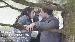 Eyes On Fire - Blue Foundation - Traducida al español