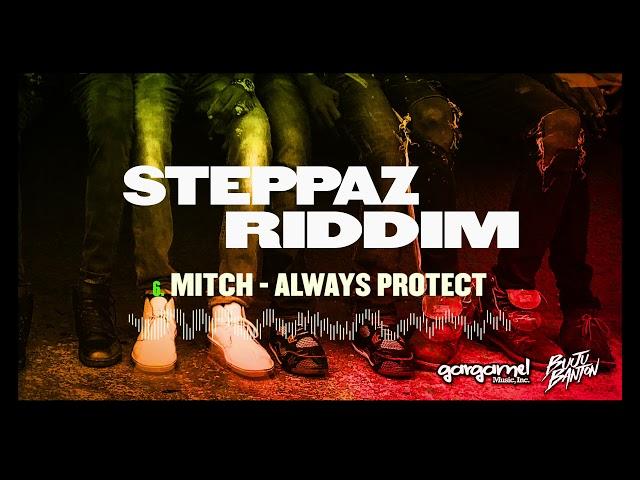 Mitch - Always Protect (Steppaz Riddim Official Audio) | Dancehall 2020