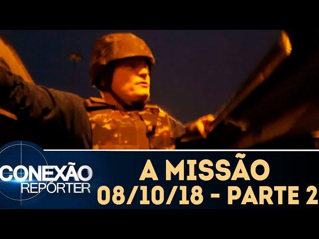 A Missão - Parte 2 | Conexão Repórter (08/10/18)