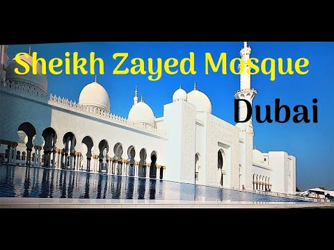 Dubai Sheikh Zayed Mosque – the MOST beautiful mosque in the world