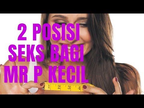 2 POSISI SEKS BAGI MR P KECIL
