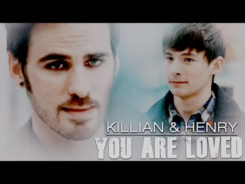 Killian & Henry || You Are Loved