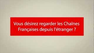 Regarder la télévision françaises depuis l'étranger (replay ou direct)