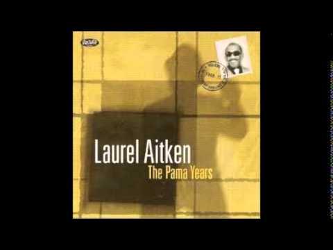 Laurel Aitken - The Pama Years (Full Album) - 1999