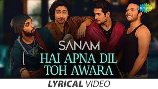 Hai Apna Dil To Awara | है अपना दिल तो आवारा | Lyrical Video | SANAM | Hemant Kumar