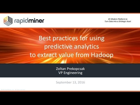 Best Practices for Using Predictive Analytics to Extract Value from Hadoop