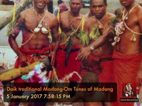 Daik traditional Madang-Om Tunes of Madang