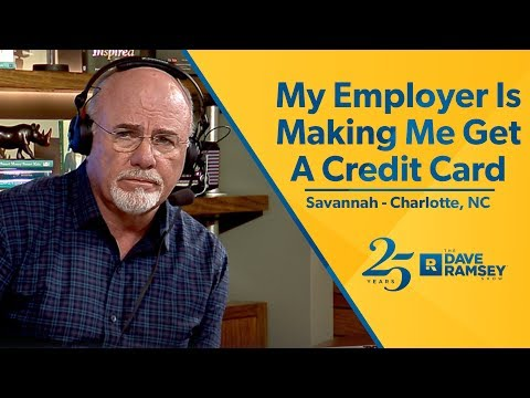 My Employer Is Making Me Get Credit Card