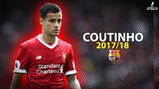 Philippe Coutinho 201718  Welcome To FC Barcelona  Amazing Skills  Goals  HD 1080p
