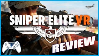 Sniper Elite VR Review - Hey Man Nice Shot! (Video Game Video Review)