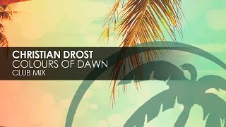 Christian Drost - Colours of Dawn (Club Mix)