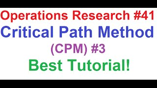 operations research tutorial 41 network analysis 9 critical path method cpm 3 best tutorial