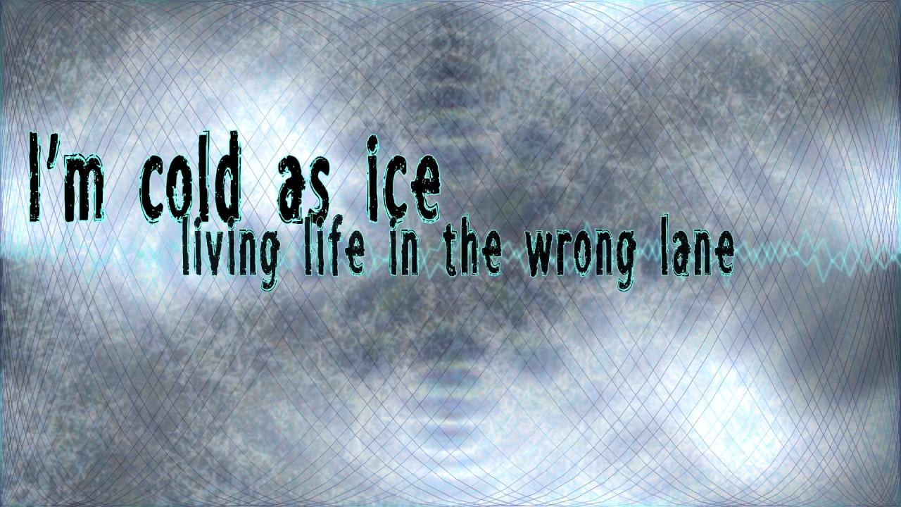 Cold As Ice Blacklite District Lyrics