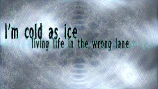 Cold As Ice Blacklite District lyrics