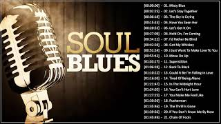 Best Soul Blues Songs Of All Time - The Best Of Blues Soul Songs Playlist
