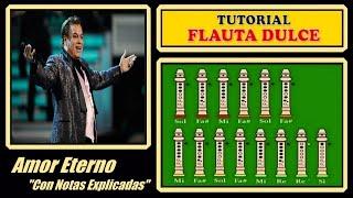 """Juan Gabriel - Amor Eterno en Flauta Dulce """"Con Notas Explicadas"""""""