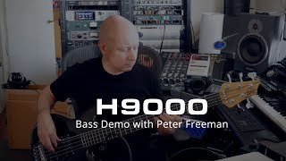 H9000 Bass Demo with Bassist / Composer Peter Freeman