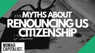 Myths About Renouncing US Citizenship