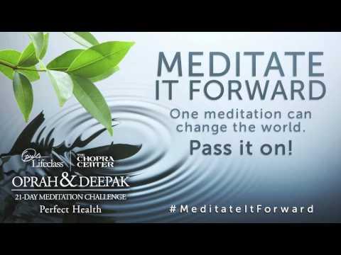 Oprah & Deepak Chopra 21-Day Meditation Challenge – Perfect Health
