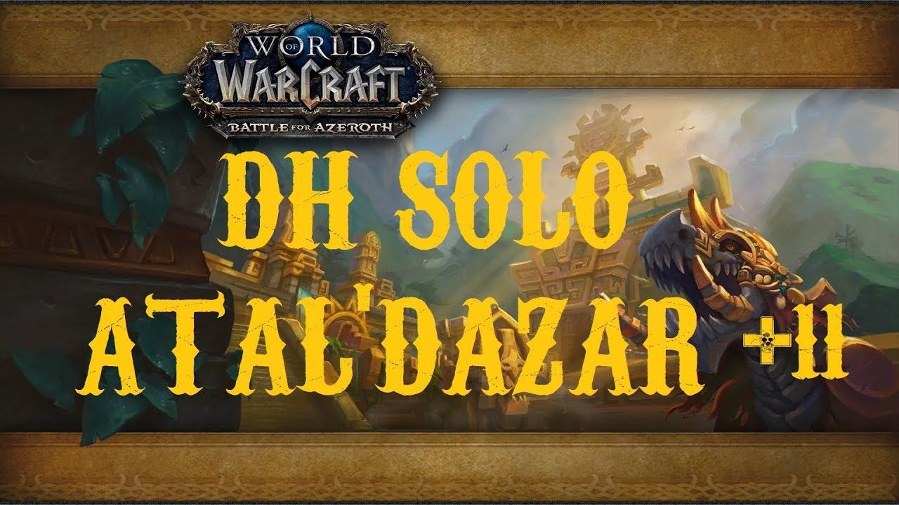 WoW - DH 120 solo Atal'Dazar +11