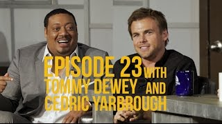 Episode 23 with Tommy Dewey (Hulu's Casual) & Cedric Yarbrough (ABC's Speechless)