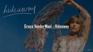 Grace VanderWaal - Hideaway (Lyrics)