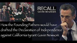 Declaration of Independence 2020 style - Why Californians should recall Gavin Newsom.