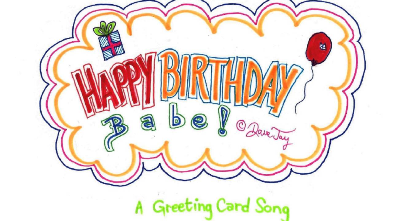 Happy birthday babe a greeting card song by dave jay youtube a greeting card song by dave jay m4hsunfo Images
