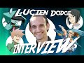 Interview with Lucien Dodge