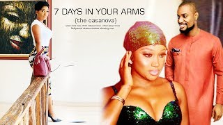 7 DAYS IN YOUR ARMS -- 2019 NEW NIGERIAN MOVIES  2019 NOLLYWOOD MOVIES l AFRICAN MOVIES 2019