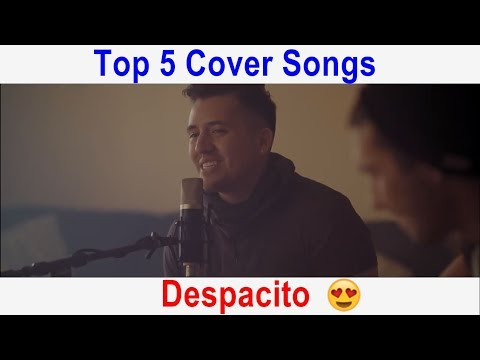 Top 5 Cover Songs of Despacito