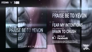 Fear My Intentions - Praise Be To Yevon