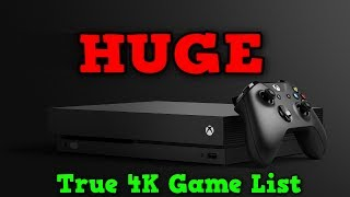 WOW!! Complete List Of Confirmed TRUE 4K Games On Xbox One X Released!