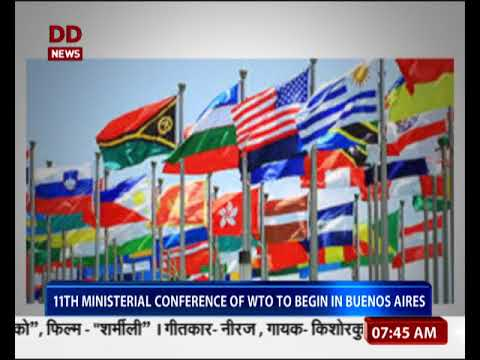 11th ministerial conference of WTO to begin in Buenos aires
