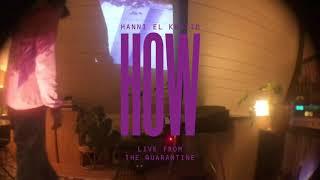 Hanni El Khatib - HOW (Live From The Quarantine)