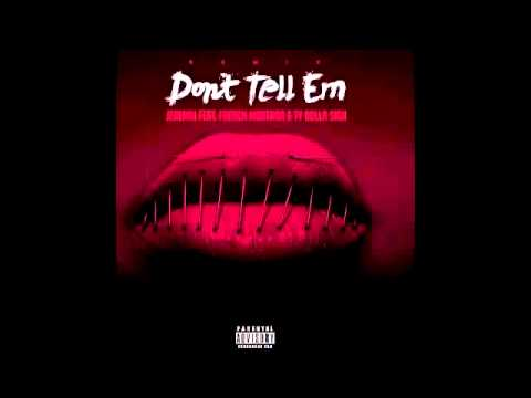 Jeremih - Dont Tell Em Remix feat. Ty Dolla $ign & French Montana