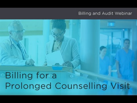 Billing and Audits - Billing for a Prolonged Counselling Visit