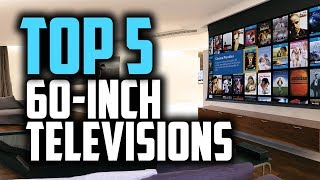 "Best 60-Inch TV's in 2018 - Which Is The Best 60"" TV?"